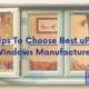 5 Tips to Choose Best uPVC Windows Manufacturer