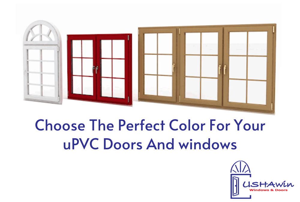 Choose The Perfect Color For Your uPVC Doors And windows