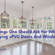 Things One Should Ask For When Buying uPVC Doors And Windows