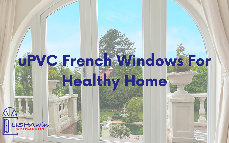 uPVC French Windows For Healthy Home